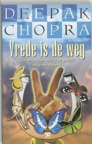 Vrede is de weg - Deepak Chopra (ISBN 9789021580227)