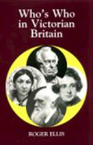 Who's Who in Victorian Britain - Roger Ellis