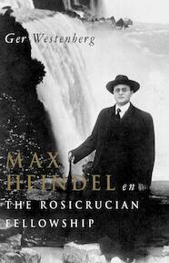 Max Heindel en 'The Rosicrucian Fellowship - G. Westenberg (ISBN 9789073736313)