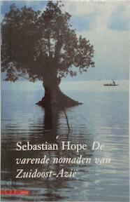 De varende nomaden van Zuidoost-Azie - S. Hope (ISBN 9789045009612)