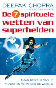 De zeven spirituele wetten van superhelden - Deepak Chopra (ISBN 9789021550749)