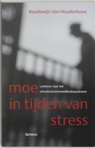 Moe in tijden van stress - Boudewijn van Houdenhove (ISBN 9789020943238)