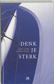 Denk je sterk - Fred Sterk, Sjoerd Swaen (ISBN 9789021541044)