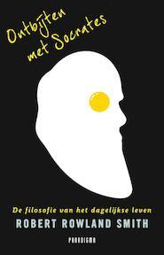 Ontbijten met Socrates - Robert Rowland Smith (ISBN 9789049960230)
