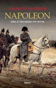 Napoleon deel 2 : van keizer tot mythe - Johan op de Beeck (ISBN 9789022329979)