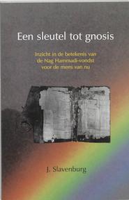 Een sleutel tot gnosis - Jacob Slavenburg (ISBN 9789020281125)