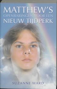 Matthew's openbaringen voor een nieuw tijdperk - Suzanne Ward, Matthew (ISBN 9789020284294)