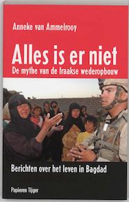 Alles is er niet - A. van Ammelrooy (ISBN 9789067281799)