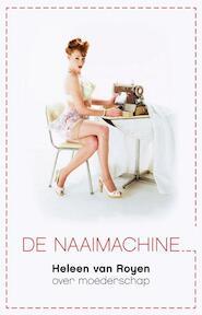 De Naaimachine - Heleen van Royen (ISBN 9789049951511)