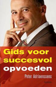 Gids voor succesvol opvoeden - Peter Adriaenssens (ISBN 9789020971538)