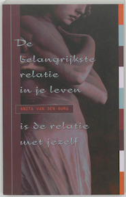 De belangrijkste relatie in je leven - A. van den Burg-oudshoorn (ISBN 9789032506223)