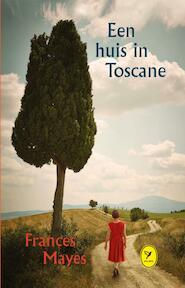 Een huis in Toscane - Frances Mayes (ISBN 9789462370784)