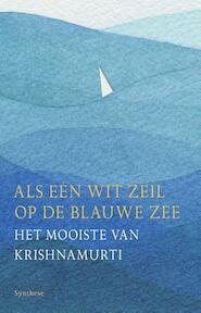 Als een wit zeil op de blauwe zee - Jiddu Krishnamurti (ISBN 9789062710287)