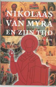 Nikolaas van Myra en zijn tijd - A. Blom (ISBN 9789065500373)