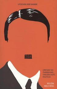 Hitler - opkomst en ondergang van een Duits politicus - Willem Melching (ISBN 9789035138001)