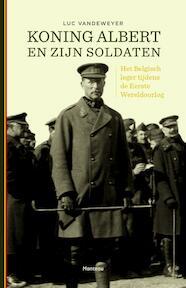 Koning Albert en zijn soldaten - Luc Vandeweyer (ISBN 9789022330777)