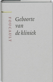 Geboorte van de kliniek - Michel Foucault (ISBN 9789085065234)