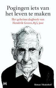 Pogingen iets van het leven te maken - Hendrik Groen (ISBN 9789402301663)