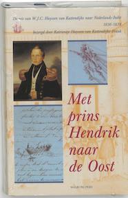 Met prins Hendrik naar de Oost - Unknown (ISBN 9789057302718)