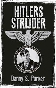 Hitlers strijder - Danny S. Parker (ISBN 9789045318462)