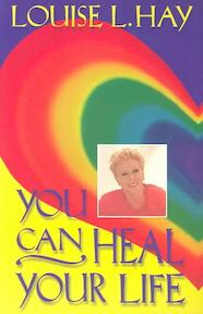 You Can Heal Your Life - Louise L. Hay (ISBN 9780937611012)