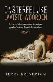 Onsterfelijke laatste woorden - Terry Breverton (ISBN 9789021549910)