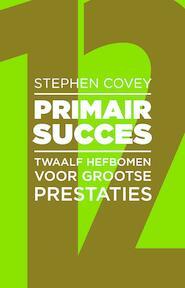 Primair Succes - Stephen Covey, Stephen R. Covey (ISBN 9789047009399)