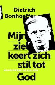 Mijn ziel keert zich stil tot God - Dietrich Bonhoeffer (ISBN 9789043526517)