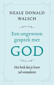 Een ongewoon gesprek met God - Neale Donald Walsch (ISBN 9789021561936)