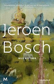jeroen Bosch: een biografie van de beroemde schilder over zijn leven en werk - Nils Büttner (ISBN 9789029091367)