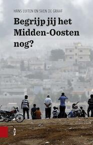 Begrijp jij het Midden-Oosten nog? - Hans Luiten, Sven De Graaf (ISBN 9789462982406)