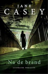 Na de brand - Jane Casey (ISBN 9789026335082)