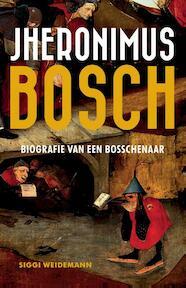 Jheronimus Bosch - Siggi Weidemann (ISBN 9789401908160)
