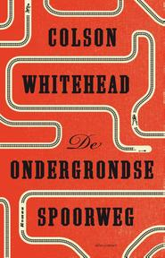 De ondergrondse spoorweg - Colson Whitehead (ISBN 9789025449124)