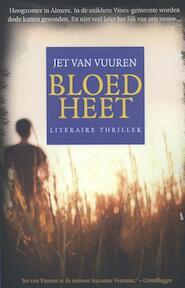 Bloedheet - Jet Van Vuuren (ISBN 9789045201467)
