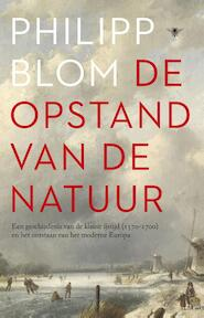 De opstand van de natuur - Philipp Blom (ISBN 9789023448228)