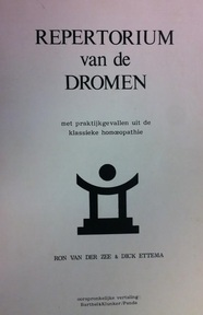 Repertorium van de dromen , met praktijk gevallen uit de homeopathie - Ron van der Zee, Dick Ettema (ISBN 9789071851018)