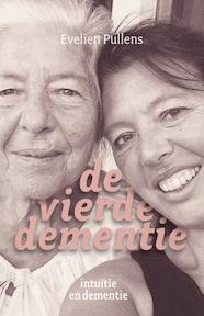 De vierde dementie - Evelien Pullens (ISBN 9789020213492)