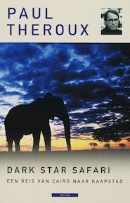 Dark Star Safari - Paul Theroux (ISBN 9789045012469)