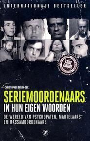 Seriemoordenaars in hun eigen woorden - Christopher Berry-Dee (ISBN 9789089754325)
