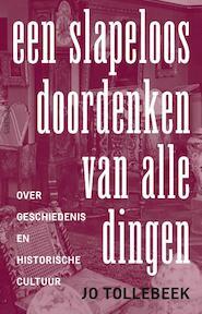 Een slapeloos doordenken van alle dingen - Jo Tollebeek (ISBN 9789044632897)