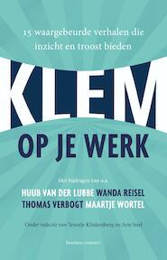 Klem op je werk - Teuntje Klinkenberg, Arie Snel (ISBN 9789047011088)