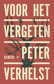 Voor het vergeten - Peter Verhelst (ISBN 9789403105208)