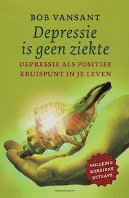 Depressie is geen ziekte - Bob Vansant (ISBN 9789002219696)