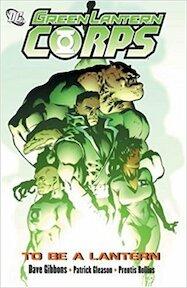 Green Lantern Corps: To be a lantern - Dave Gibbons, Patrick Gleason, Prentis Rollins (ISBN 9781401213565)