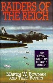Raiders of the Reich - Martin W. Bowman, Theo Boiten (ISBN 9781853107467)
