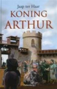 Koning Arthur - Jaap ter Haar (ISBN 9789026610714)