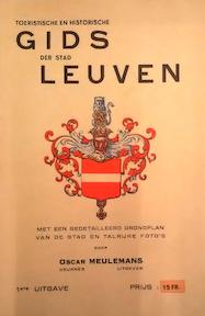 Toeristische en historische gids der stad Leuven - Oscar Meulemans