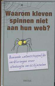 Waarom kleven spinnen niet aan hun web? - R. Matthews (ISBN 9789044722499)