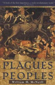 Plagues and Peoples - William H. McNeill (ISBN 9780385121224)